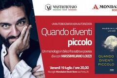 """""""Quando diventi piccolo"""" con Massimiliano Loizzi"""