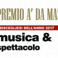 Biscegliese dell'anno 2017, scopriamo i candidati nella categoria Musica e spettacolo