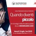 """""""Quando diventi piccolo """" con Massimiliano Loizzi"""