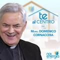 """""""Te Al Centro"""" con il Vescovo della Diocesi di Molfetta, Mons. Domenico Cornacchia"""